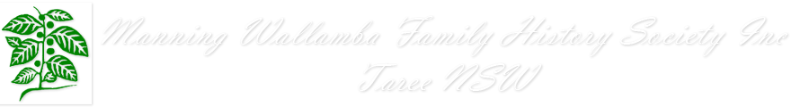 Manning Wallamba Family History Society Taree Inc